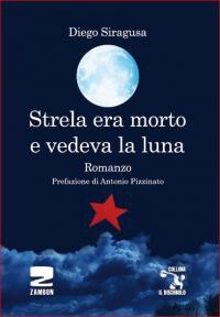 STRELA ERA MORTO E VEDEVA LA LUNA - Presentazione del romanzo di Luigi Siragusa