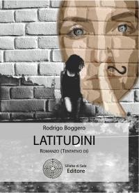 Presentazione del romanzo LATITUDINI di Rodrigo Boggero, Sillabe di sale edizioni