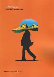 La mia Francigena - Presentazione del libro sul viaggio di Andrea Vismara