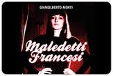 """Maledetti Francesi"" book-show con Giangilberto Monti"