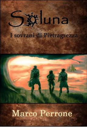 Soluna - I sovrani di Pietragrezza  --- Copertina ufficiale della prima edizione